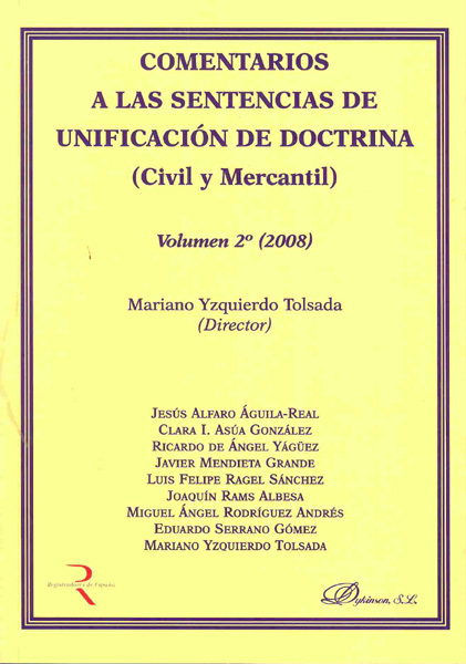 Comentarios a las sentencias de unificación de doctrina (Civil y Mercantil). Volumen 2º (2008)